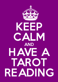 Keep Calm and Have a Tarot Reading