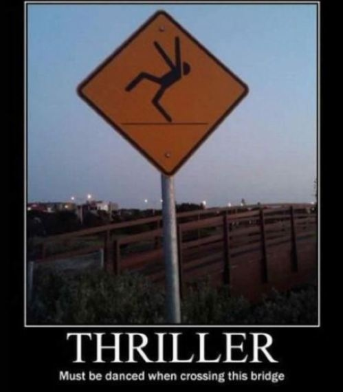 Thriller Must Be Danced When Crossing This Bridge